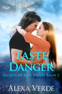 Taste of Danger -- Alexa Verde